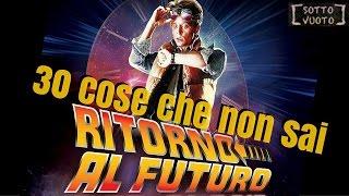 RITORNO AL FUTURO 30 COSE CHE NON SAI