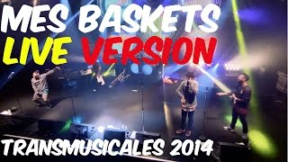 MES BASKETS Live feat . Le ZOOO TRANSmusicales 2014