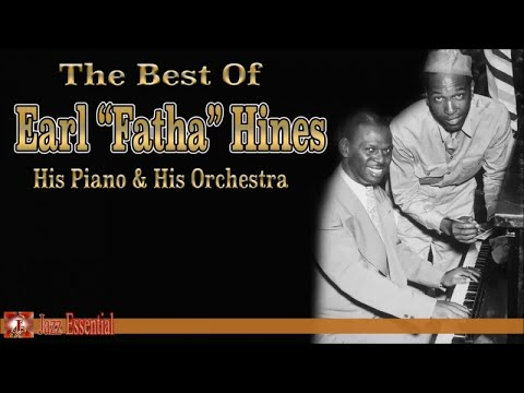 """Earl Hines - The Best of Earl """"Fatha"""" Hines"""