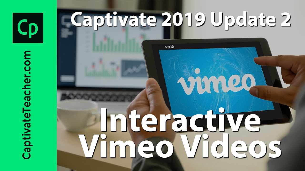 Vimeo Videos as Interactive Video in Captivate 2019 Update 2