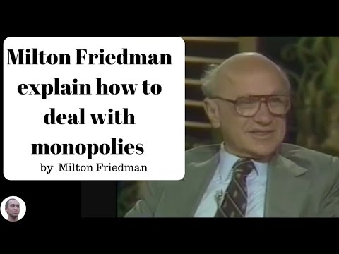Milton Friedman explains how to deal with monopolies