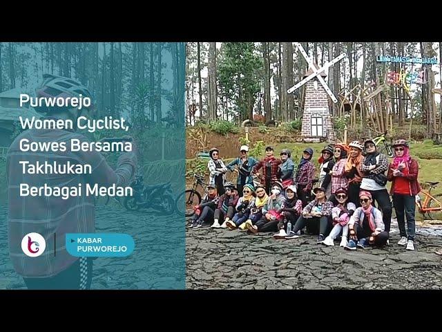 Purworejo Women Cyclist, Gowes Bersama Takhlukan Berbagai Medan