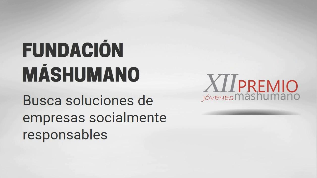 04/05/2017.Premio Especial Fundación máshumano a la innovación social