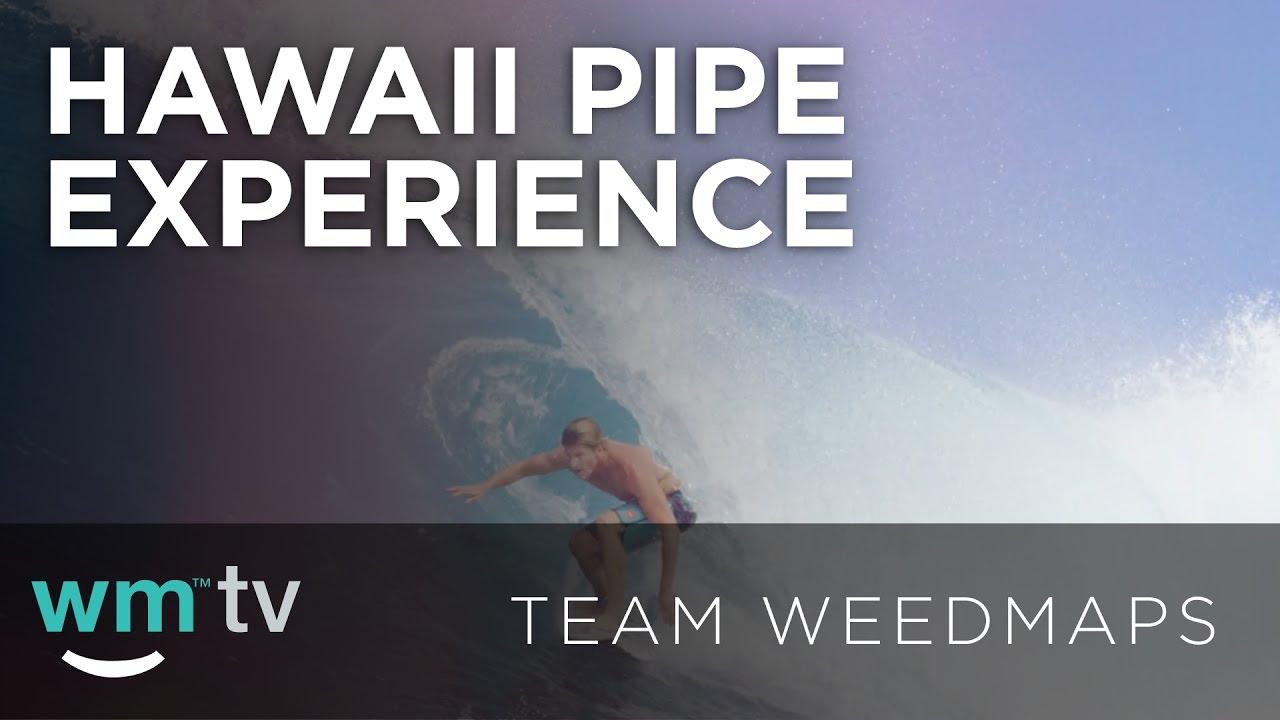 Weedmaps Hawaii Pipe Experience
