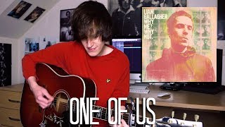One Of Us - Liam Gallagher Cover