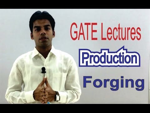GATE Lectures: Production: Forging