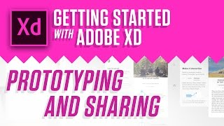 Getting Started With Adobe XD – Prototyping and Sharing