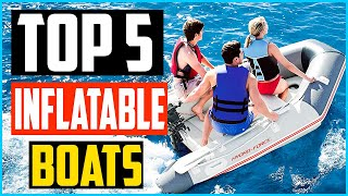 Top 5 Best Inflatable Boats in 2020 Reviews