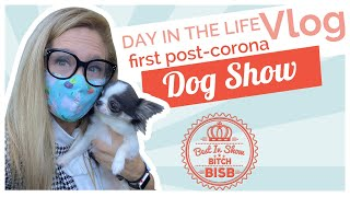 Day In The Life: Going To My First Post Corona Dog Show VLOG