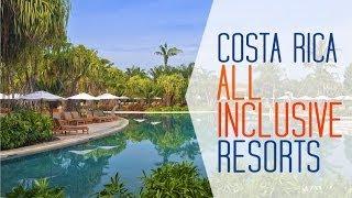 Costa Rica All Inclusive Resorts