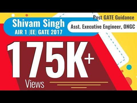 Post GATE Guidance by Shivam Singh |AIR 1 (EE) 2017 | Asst. Executive Engineer (ONGC)