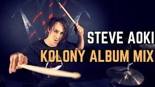 Steve Aoki - Kolony Album Mix - Drum Cover