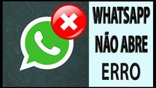 Whatsapp Não quer Abrir