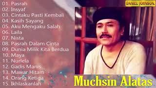 The Best Of Muchsin Alatas Full Album Lagu Top Hits Kenangan