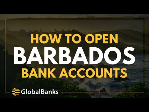 Banks In Barbados [How To Open Accounts]