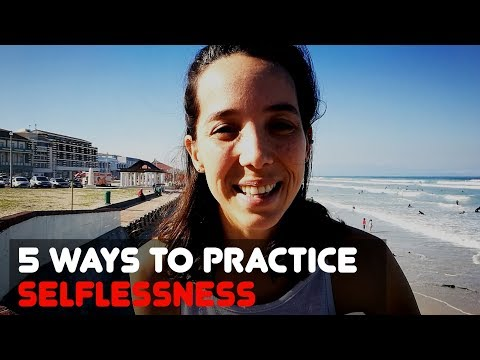 🔴 5 WAYS TO PRACTICE SELFLESSNESS