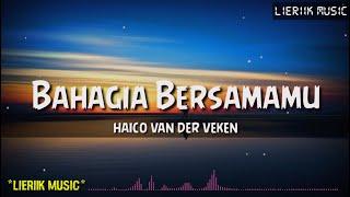 Bahagia Bersamamu - Haico (Lyrics)
