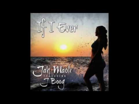 Jah Maoli - If I Ever (feat J Boog)