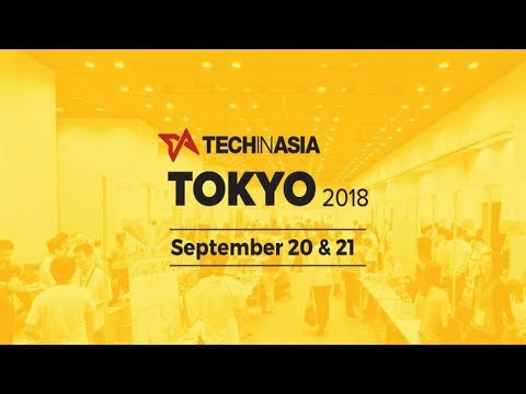 Tech in Asia Tokyo 2018 Highlights