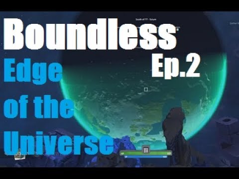 Boundless! Edge of the Universe! Down in a Hole!  Episode 2