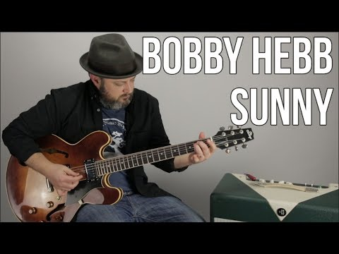 """How to Play """"Sunny"""" on Guitar - Bobby Hebb - Soul, Jazz, Guitar Lesson"""