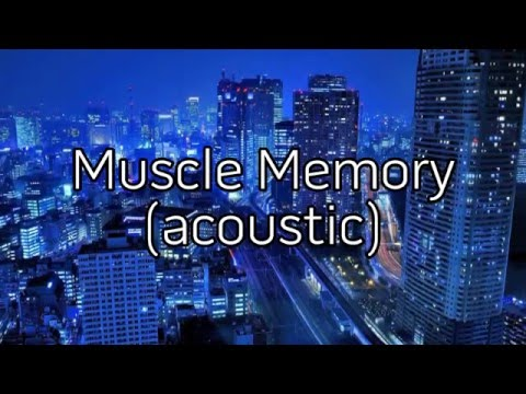 Muscle Memory (acoustic) - lyrics - MIDNIGHT MACHINES