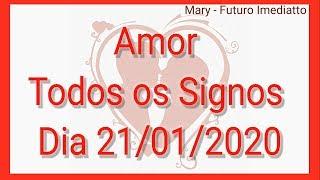 SIGNOS AMOR DIA 21/01/2020 | FUTURO IMEDIATTO Mary