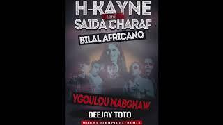 Hkayne Ft Saida Charaf & Bilal Africano Ygoulou Mabghaw Deejay Toto Remix