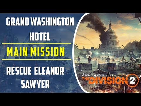 Grand Washington hotel | Rescue Eleanor Sawyer | Theater Settlement Mission | Division 2