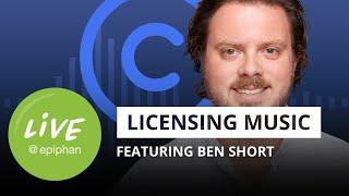 Licensing music for live streaming (ft. music licensing pro Ben Short)