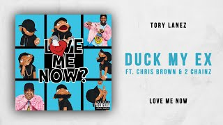 Tory Lanez - Duck My Ex Ft. Chris Brown & 2 Chainz (Love Me Now)