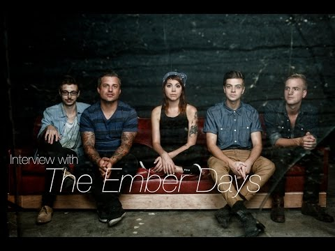The Ember Days Interview