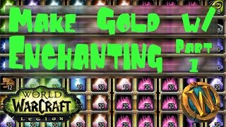 WoW Legion: Easy Gold Farming w/ Enchanting in 7.1