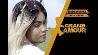 Grand Amour - Episode 06 - Bande Annonce