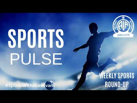 Sports Pulse- Weekly Sports Round-Up | AIR