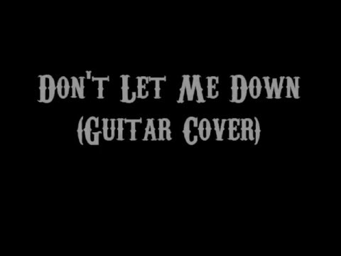 Don\'t Let Me Down - The Chainsmokers Ft. Daya (Guitar Cover With ...