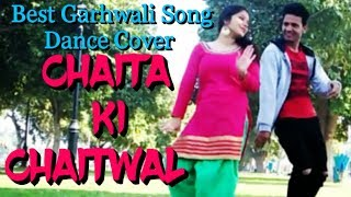 Chaita ki Chaitwal | New Garhwali Song | Dance Choreography | Amit Saagar