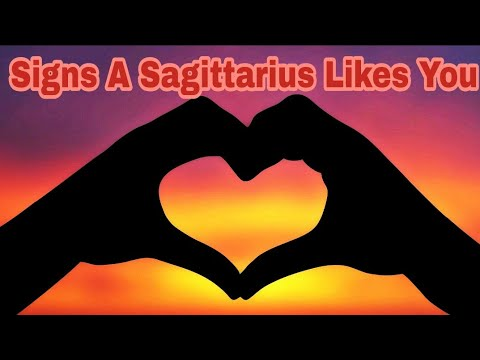 Signs sagittarius likes you