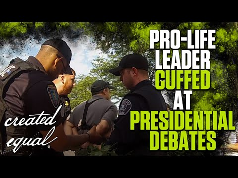 SHOCK FOOTAGE: Pro-Life Leader HANDCUFFED At Presidential Debates