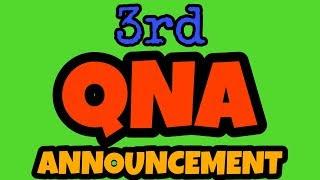 3rd QNA Announcement