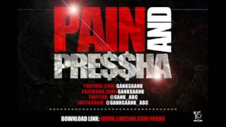 GANK GAANK - PAIN & PRESSHA