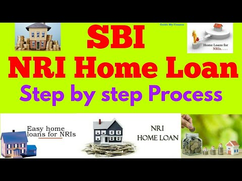 Step By Step Guide On SBI NRI Home Loan | Getting SBI Home Loan From Abroad