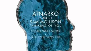 Atnarko feat. Sam Mollison -Thinking Of You (Pezzner Remix/Fred Everything Re-Do) - Lazy Days