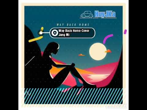 HuyJKa - Way Back Home - Jang Mi - Gilr