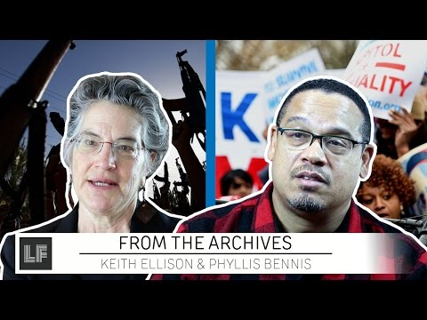From the Archives: Keith Ellison on Progressives and Phyllis Bennis on the Cost of Ignoring War