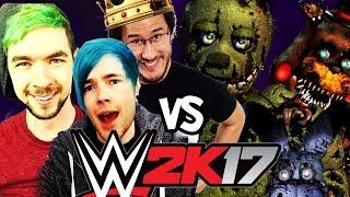 DanTDM JackSepticEye Markiplier Vs Five Nights At Freddy S WWE 2K17
