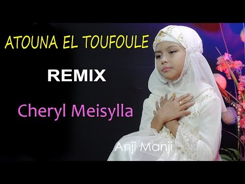 ATOUNA EL TOUFOULE REMIX Cover by Cheryl Meisylla