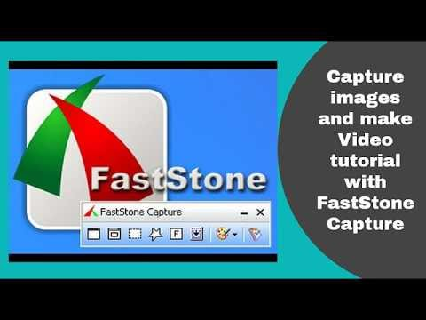 how to Capture images and make Video tutorial with Fastone Capture
