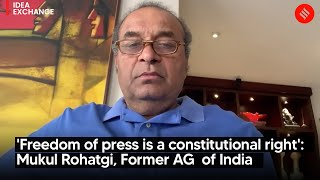 'Freedom of press is a constitutional right': Mukul Rohatgi, Former AG  of India