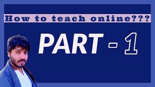 How to teach online?? Why teach online??